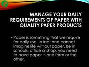 Manage your daily Requirements of Paper with Quality Paper Products
