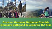 Discover Germany Outbound Tourists | Germany Outbound Tourism