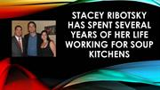 Stacey Ribotsky Spent Many Years of Her Life Working For Soup Kitchens