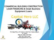 Small Business Equipment Loans & Commercial Building Construction Loan