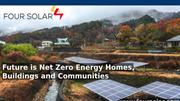 Future is Net Zero Energy Homes, Buildings and Communities