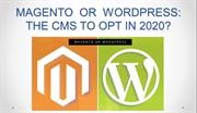 MAGENTO OR WORDPRESS THE CMS TO OPT IN 2020