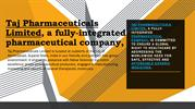 Taj Pharmaceuticals Limited, a fully-integrated pharmaceutical company