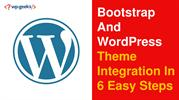 Bootstrap And WordPress Theme Integration In 6 Easy Steps