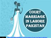 Gidelines About Procedure of Court Marriage in Pakistan