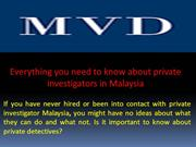Everything you need to know about private investigators in Malaysia