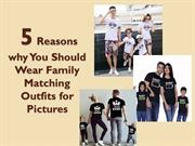 Importance of Family Matching Outfits for Pictures