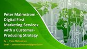 Peter Malmstrom - Digital First Marketing Services with a Customer-Pro