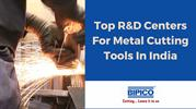 List Of Best R&D Centers For Metal Cutting Tools In India