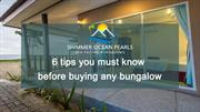 6 tips you must know before buying any bungalow