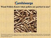 Wood Pellets-Know what pellets are perfect to use?