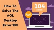 How To Resolve The AOL Desktop Error 104-converted