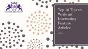 Top 10 Tips to Write an Interesting Feature Article