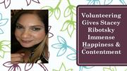 Volunteering Gives Stacey Ribotsky Immense Happiness & Contentment