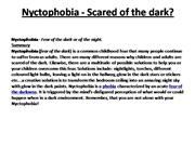 A full phobia such as Nyctophobia