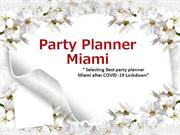 Selecting Party Planner In Miami After COVID -19 Lockdown