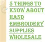 Look into the Hand Embroidery Supplies Wholesale