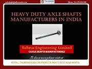 Best Heavy Duty Axle Shafts Manufacturers in India