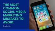 The Most Common Social Media Marketing Mistakes to Avoid