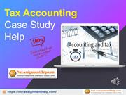 Tax Accounting Case Study Help By No1AssignmentHelp