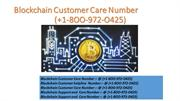 (+1-833-9OO-OOO2) Blockchain Support and  Care Number Support Number