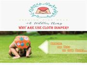 Why are use Cloth Diaper? A Toddler Thing