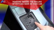 Reasons Behind the Failure of Parking Gear in Your Car