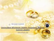 Online Best Wholesale Jewelry Suppliers - Richard Cannon Jewelry