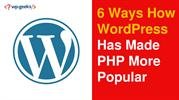 6 Ways How WordPress Has Made PHP More Popular
