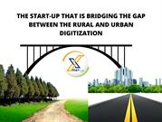 The Start-up that is bridging the gap between the rural and urban digi