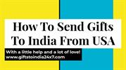 How To Send Gifts To India From USA