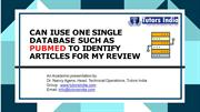 Can I use one single database such as PubMed to identify articles for