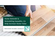Home Remodel & Remodeling Sausalito, CA Help Increase Home Value