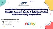 How Effectively agedebayaccount eBay Stealth Account  Act As A Soluti
