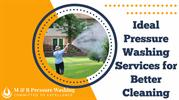 Ideal Pressure Washing Services For Better Cleaning