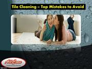 Tile Cleaning – Top Mistakes to Avoid