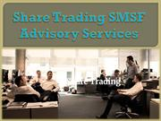 Share Trading SMSF Advisory Services