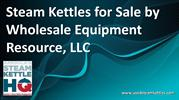 Steam Kettles for Sale by Wholsale Equipment Resource, LLC