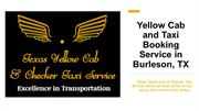 Yellow Cab and Taxi Booking Service in Burleson, TX