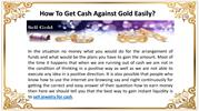 How To Get Cash Against Gold Easily