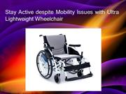 Stay Active despite Mobility Issues with Ultra Lightweight Wheelchair