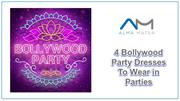 4 Bollywood Party Dresses To Wear in Parties