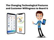 The Changing Technological Pastures and Customer Willingness to Board