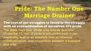 Pride the Number One Marriage Drainer