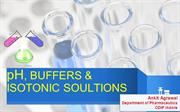 pH, Buffers & Isotonic Solutions