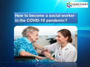 How to become a social worker in the COVID-19 pandemic
