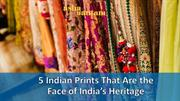 Five Indian Prints That Are the Face of India's Heritage