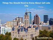 Things You Should Need to Know About Salt Lake City