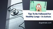 Tips To Be Followed For Healthy Lungs By Dr.Gokhale | Dr Alla Gokhale