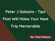 Peter Salzano - Tips That Will Make Your Next Trip Memorable